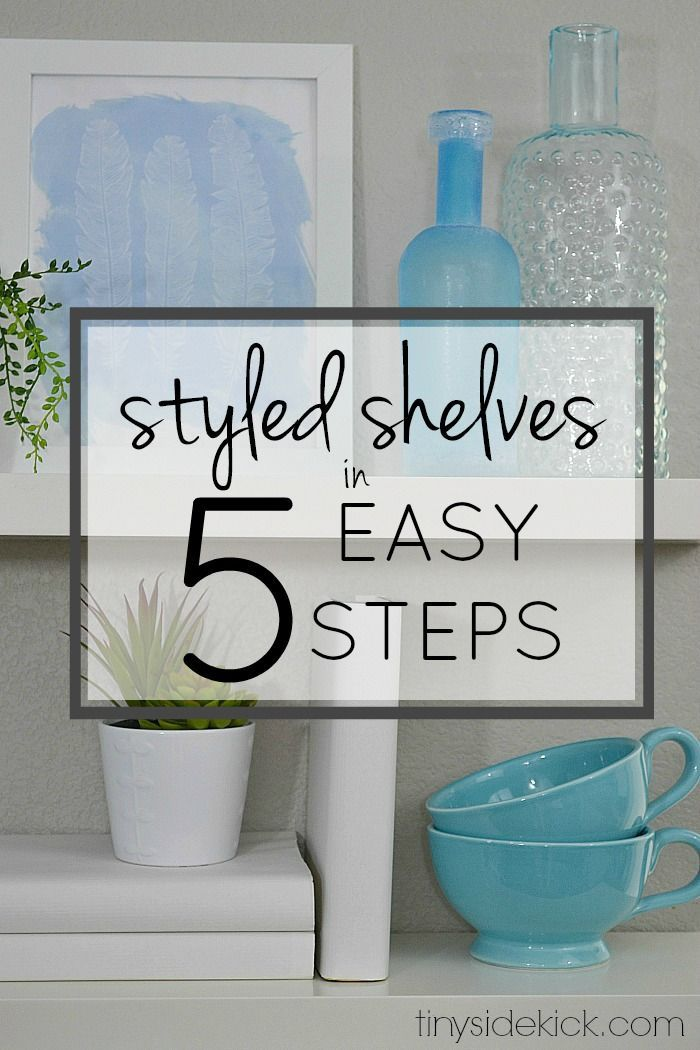 Love these 5 easy steps to style shelves.  She makes this so doable and it's such a great way to freshen up a space.