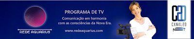 Previsões  e notícias: Aquarius program -TV - Channel - 20 DA - Net - Juc...