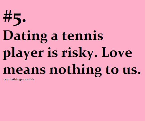 Dylan was a tennis player :P Made me giggle