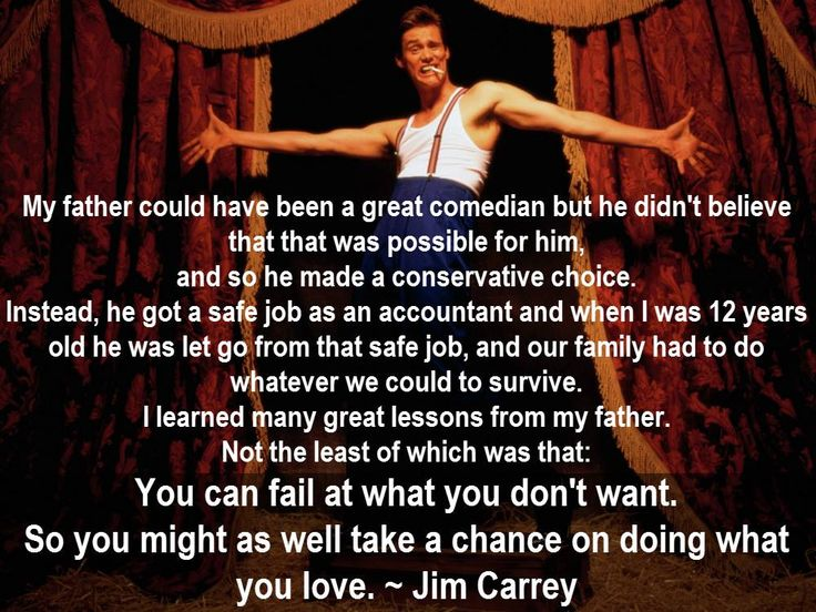 Jim Carrey Quote from speesh a college graduation ceremony. . . Don't forget to pay us a visit at www.mikepjohnsonloans.com or www.mortgagehelpoc.com