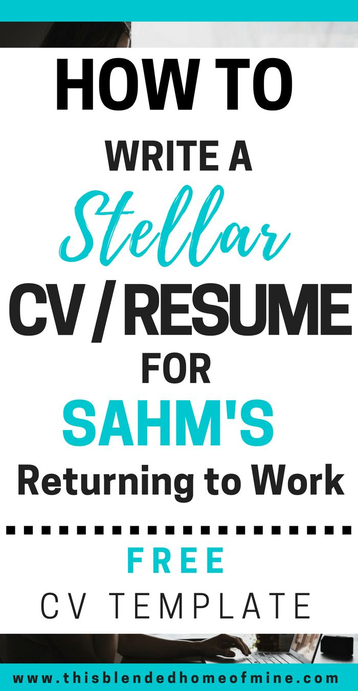 How to Write a Stellar CV for SAHMs Returning to W…