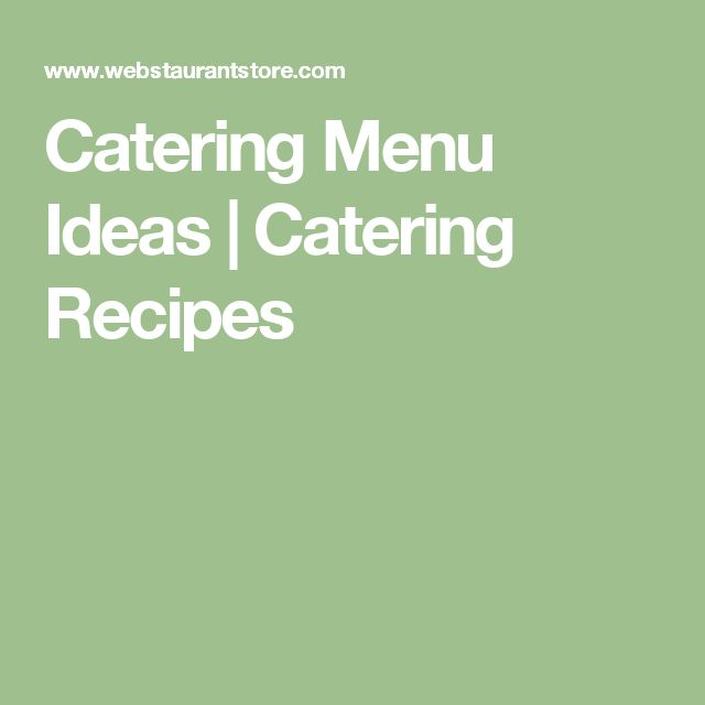 Catering Menu Ideas | Catering Recipes