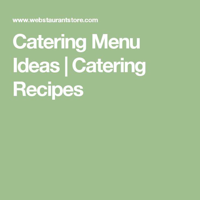 Catering Menu Ideas | Catering Recipes