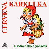 Červená Karkulka a sedm dalších pohádek - Různí interpreti - Supraphonline.cz