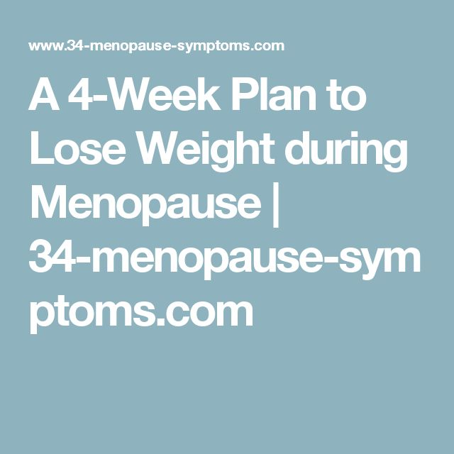 A 4-Week Plan to Lose Weight during Menopause | 34-menopause-symptoms.com