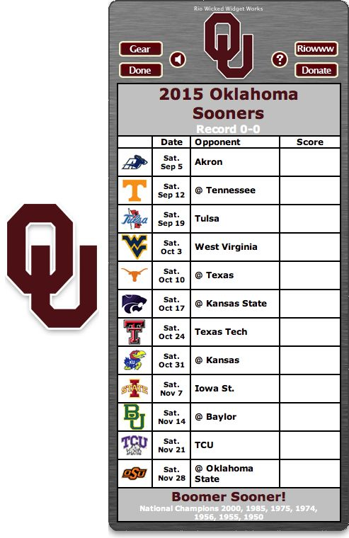 Free 2015 Oklahoma Sooners Football Schedule Widget - Boomer Sooner! - National Champions 2000, 1985, 1975, 1974, 1956, 1955, 1950   http://riowww.com/teamPages/Oklahoma_Sooners.htm
