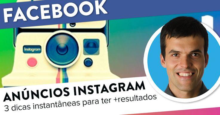 3 Dicas para melhorar os seus anúncios Instagram. https://joaoalexandre.com/blogue/melhorar-anuncios-instagram/