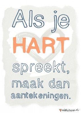Als je hart spreekt, maak dan aantekeningen