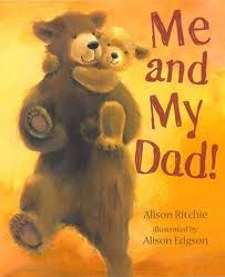 ME AND MY DAD by Alison Ritchie- Great book to give for Fathers Day recommended by Growing Book by Book http://growingbookbybook.com