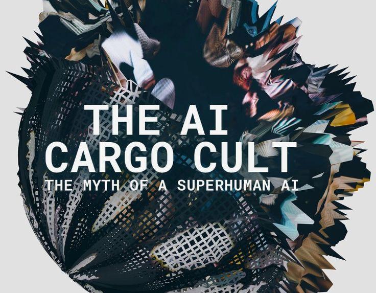 The Myth of a Superhuman AI – Backchannel