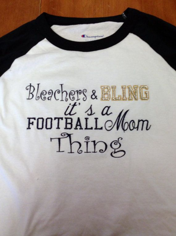 Bleachers and bling it's a football mom by CarneyCreationsByA, $30.00