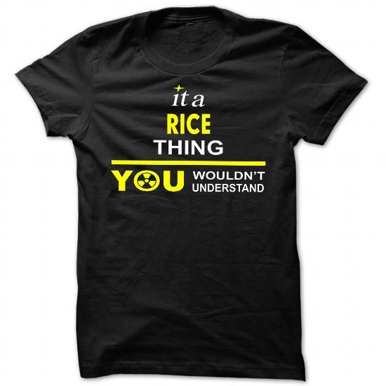 It is Rice thing you wouldnt understand - Cool Name Shirt ! T-Shirts, Hoodies (19$ ==► Order Here!)