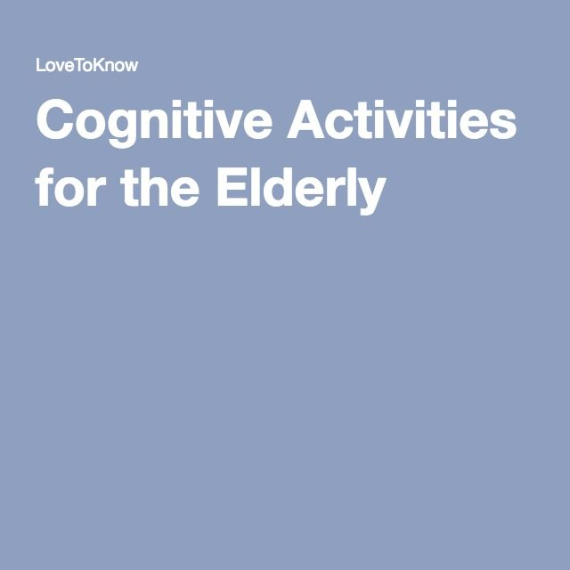 Cognitive Activities for the Elderly                                                                                                                                                     More