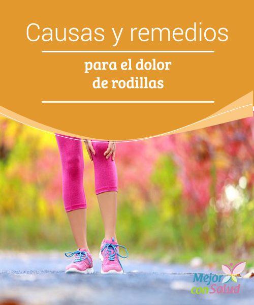 Causas y remedios para el dolor de rodillas  El sobrepeso, la falta de ejercicio…