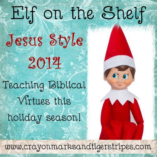 Elf on the Shelf Jesus Style 2014- Teaching Biblical Virtues!