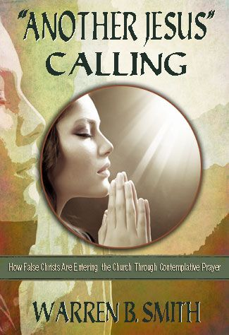 "Warren Smith has just finished writing his newest book, ""Another Jesus"" Calling: How False Christs are Entering the Church through Contemplative Prayer."""