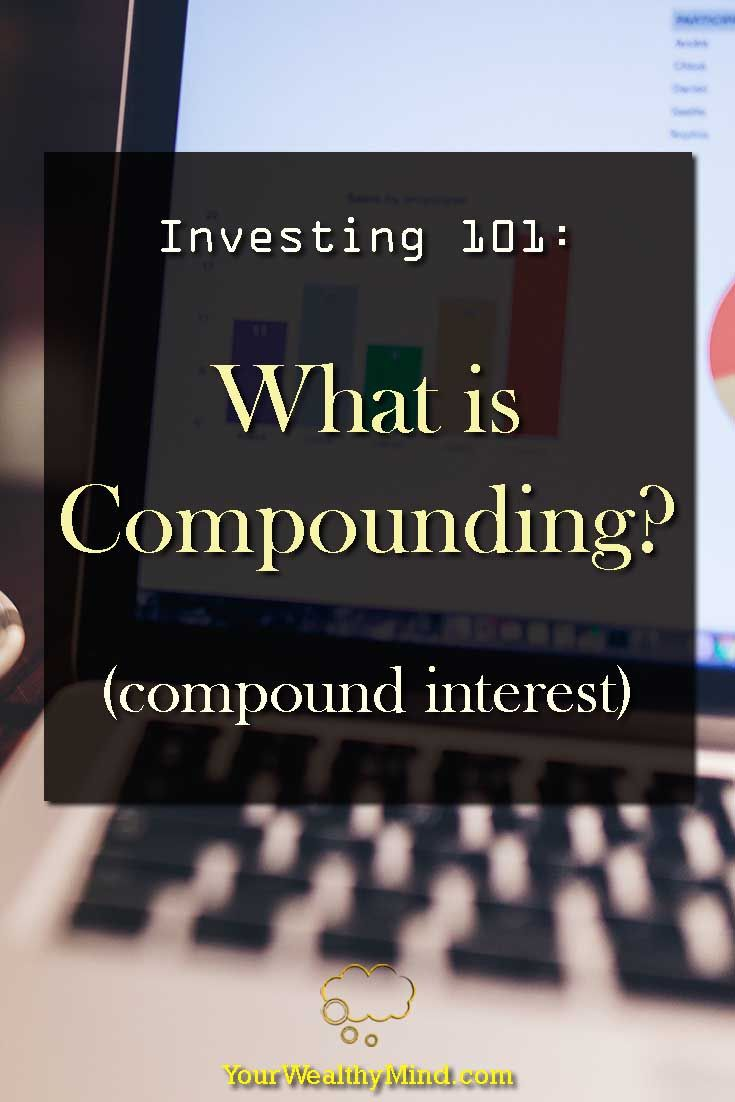 Investing 101 what is compounding interest