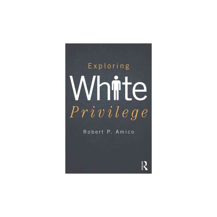 Exploring White Privilege (Paperback) (Robert P. Amico)