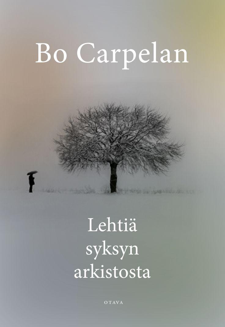 Title: Lehtiä syksyn arkistosta   Author: Bo Carpelan   Designer: Timo Numminen