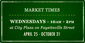 Raleigh Downtown Farmer's Market Times - Wednesdays 10am - 2pm at City Plaza on Fayetteville Street, April 28 - October 27