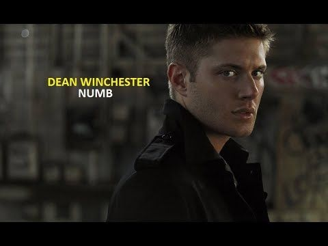 Dean Winchester - NUMB