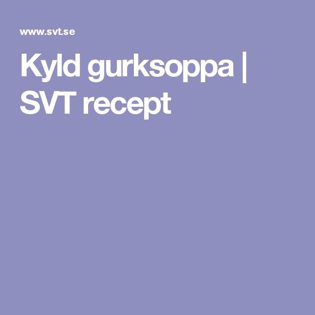 Kyld gurksoppa | SVT recept