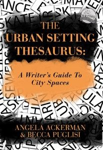 The Setting Thesaurus: A Writer's Guide to City Spaces (sights, sounds, smells, tastes & textures for 120 different Settings!)