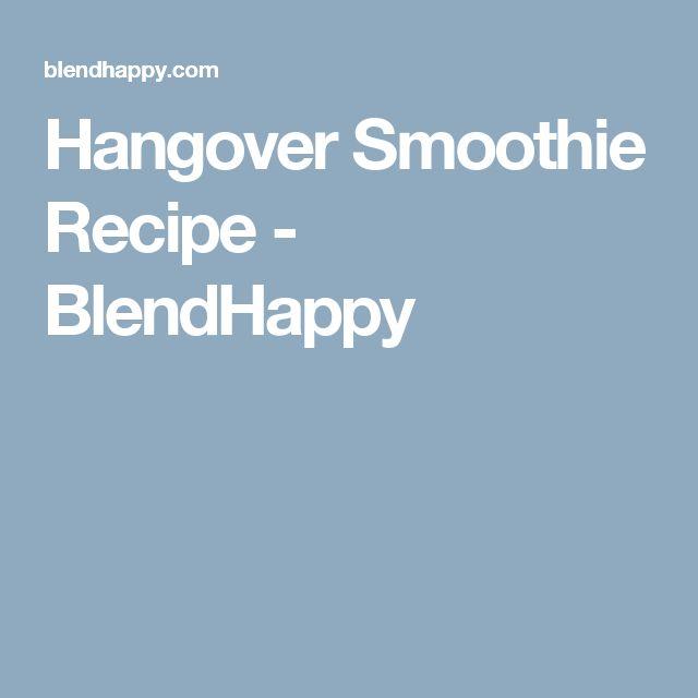 Hangover Smoothie Recipe - BlendHappy