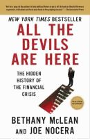 All the devils are here : the hidden history of the financial crisis  Bethany McLean and Joe Nocera.
