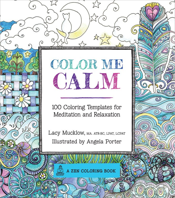 Color Me Calm Is A Guided Coloring Book Designed For Harried Adults 100 Pages Of Colorful And Calming An Adult Best Seller