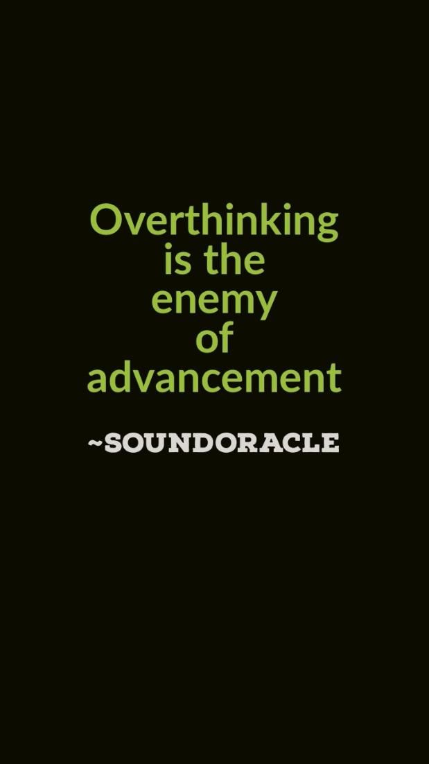 Overthinking is the enemy of advancement. #SoundOracle #BeDifferentBeDope #ProducerMotivation #MotivationDaily #sounds #soundlibrary #soundkits #drumkits #drums #loops #musicloops #percussions #prince #timbaland #motivation #motivationalquotes #quotes #dailymotivation #producerquotes #music #artist #hiphop #producers #sounddesign #sounddesigners #beatmakers #musicmakers