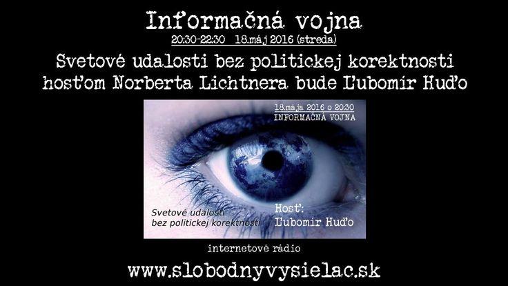Informačná vojna 18.05.2016 Ľubomír Huďo
