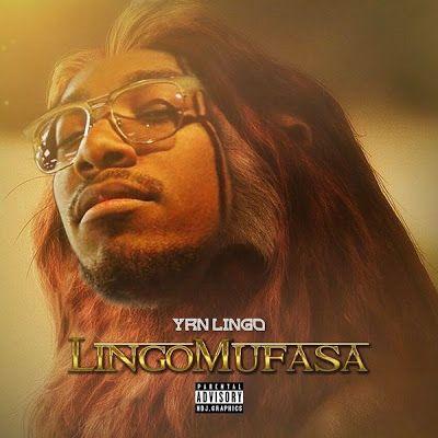 "DEF!NITION OF FRESH : YRN Lingo - Lingo Mufasa...QC/YRN the label presents YRN Lingo ""Lingo Mufasa"" hosted by Hustle Hearted"