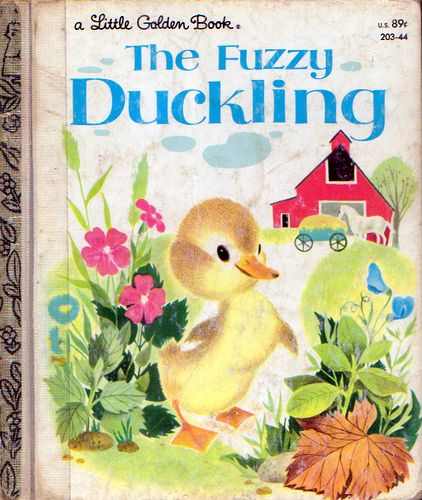 The Fuzzy Duckling..My mother read all of the golden books to my sister and I and we read them to our children..classic
