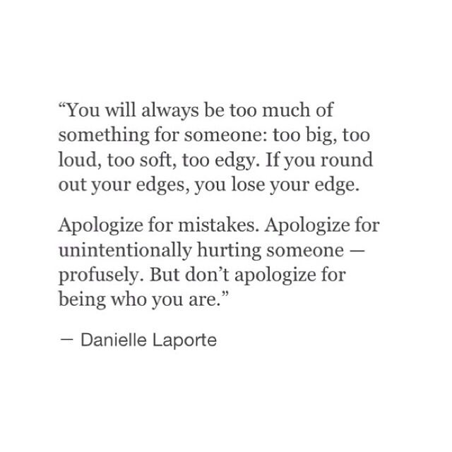 Don't apologize for who you are.....you won't always be someone's flavor.