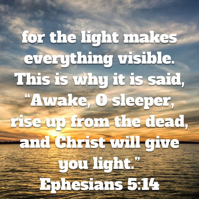 21 best god loves images on pinterest activities biblical quotes ephesians for the light makes everything visible this is why it is said awake o sleeperrise up from the deadand christ will give you light fandeluxe Choice Image