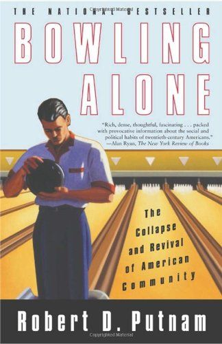 """an analysis of putnams theory on bowling alone Start by marking """"bowling alone: the collapse and revival of american community"""" as want to read:  in putnam's thoughtful analysis of multiple diverse data ."""