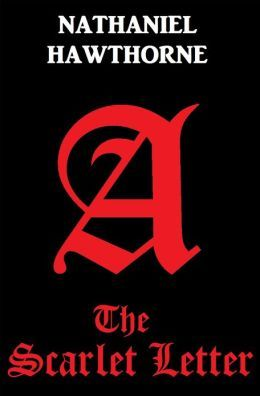 THE SCARLET LETTER by nathaniel Hawthorne, Nathaniel Hawthorne's THE ...