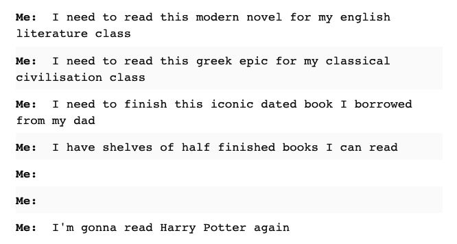 """""""My life is basically me debating which book to read next."""""""