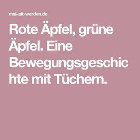 Rote Äpfel, grüne Äpfel. Eine Bewegungsgeschichte mit Tüchern.