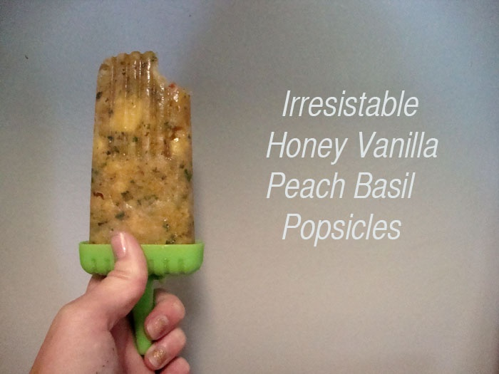 Collect & Carry: Honey Vanilla Peach Basil Popsicles