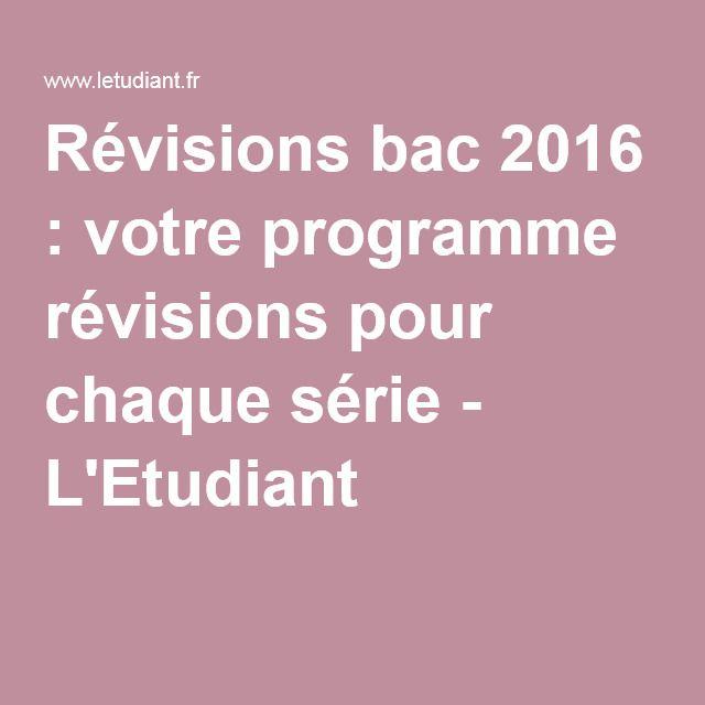 Révisions bac 2016 : votre programme révisions pour chaque série - L'Etudiant