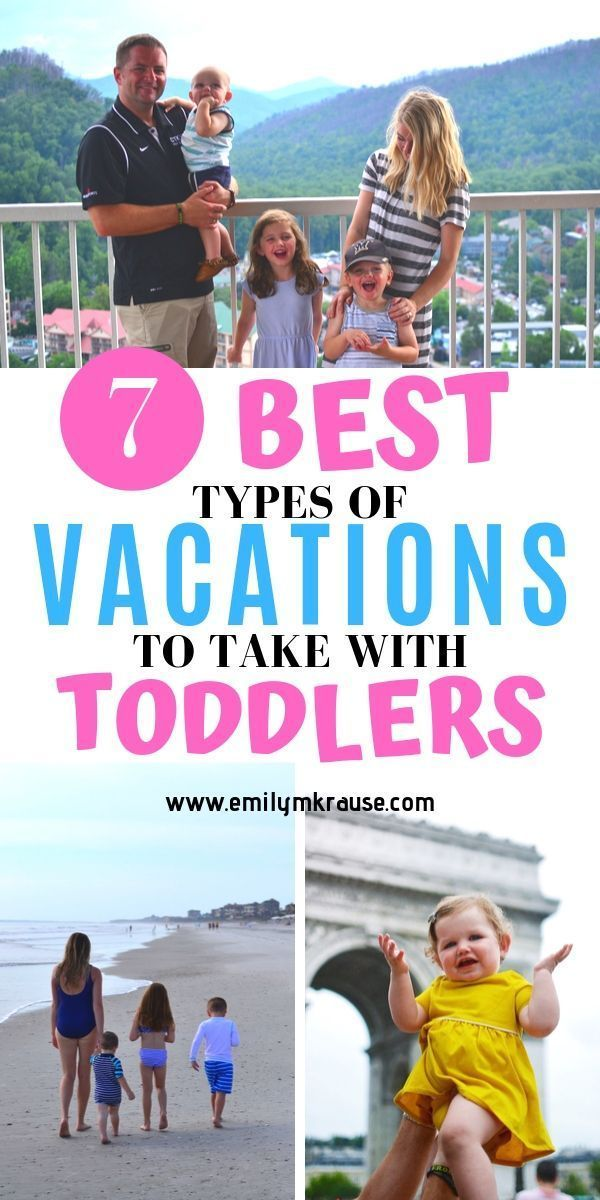 The Best Types Of Trips To Take With Toddlers A Mom Explores Toddler Vacation Best Vacations With Toddlers Family Vacation Destinations