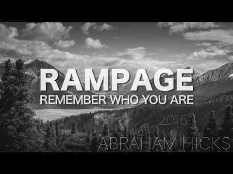 Abraham Hicks * RAMPAGE * Remember Who You Are - YouTube