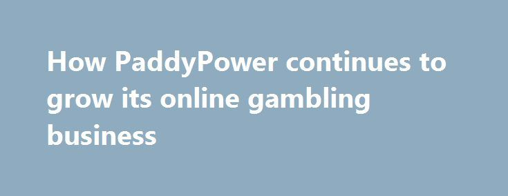 How PaddyPower continues to grow its online gambling business http://casino4uk.com/2017/11/13/how-paddypower-continues-to-grow-its-online-gambling-business/  Paddy Power was founded in Dublin, Ireland in 1988, and since then has established itself as one of the leading betting companies in the world.The post How PaddyPower continues to grow its <b>online gambling</b> business appeared first on Casino4uk.com.