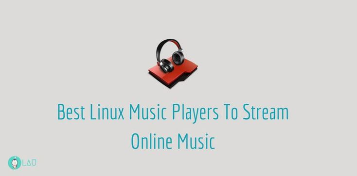 Best Linux Music Players To Stream Online Music