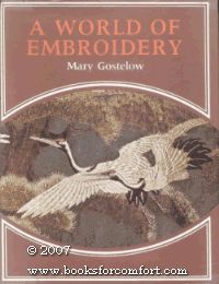 A World of Embroidery by Mary Gostelow (Hardcover, 1975 Charles Scribner's Sons)