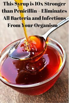 This Syrup Is 10x Stronger Than Penicillin – Eliminates All Bacteria And Infections From Your Organism - Herbiol