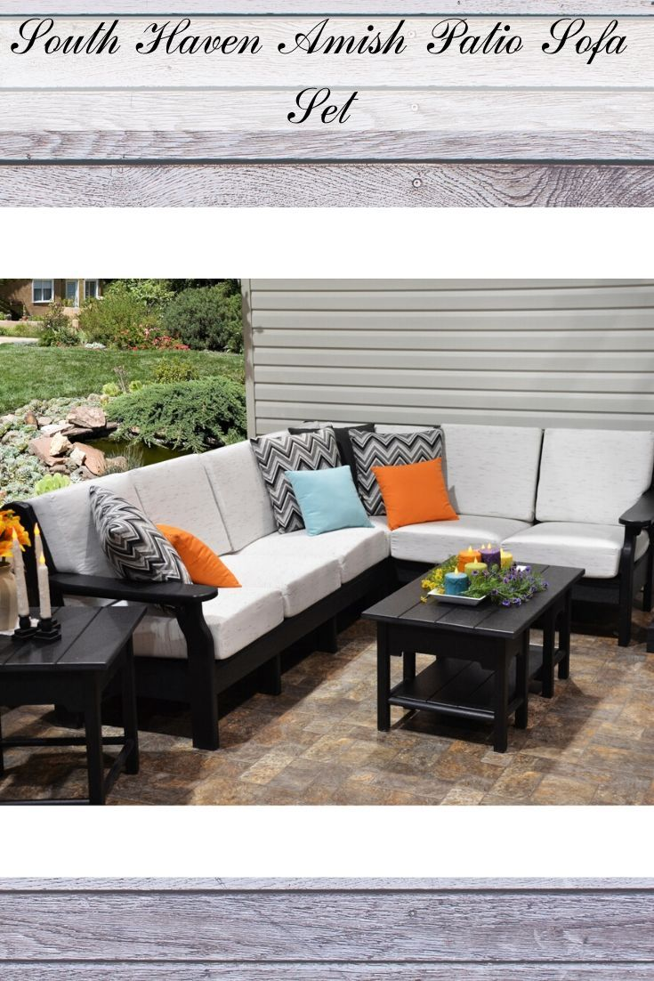 South Haven Amish Patio Sofa Set With Images Patio Sofa Set Outdoor Living Space Furniture Diy Outdoor Furniture