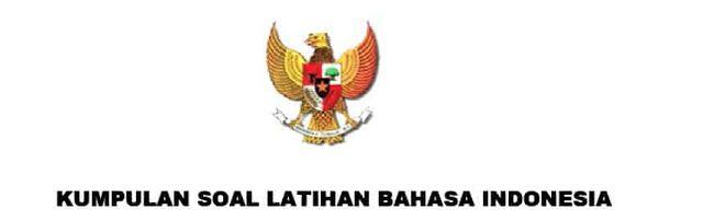Soal Soal Latihan Kemampuan Berbahasa Indonesia Yang Baik Dan Benar Cpns 2019 Bahasa Bahasa Indonesia Latihan